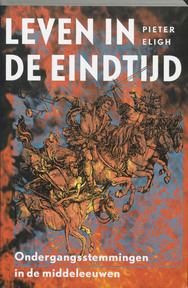 Leven in de eindtijd - P. Eligh (ISBN 9789065502841)