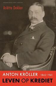 Anton Kröller - Ariëtte Dekker (ISBN 9789035143579)