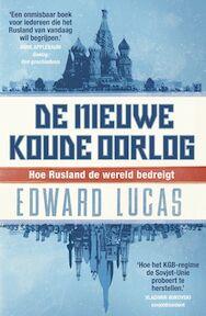 De nieuwe koude oorlog - Edward Lucas (ISBN 9789046803691)