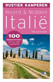 Rustiek kamperen in noord midden Italië - Kees van Surksum (ISBN 9789021548425)
