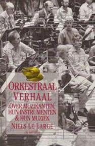 Orkestraal Verhaal - Niels Le Large (ISBN 9789025724887)