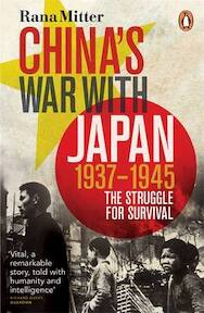 China's War with Japan 1937-1945 - Rana Mitter (ISBN 9780141031453)