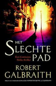 Het slechte pad - Robert Galbraith (ISBN 9789022575970)