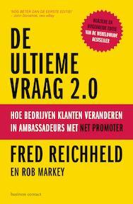 De ultieme vraag 2.0 - Frederick Reichheld, Rob Markey (ISBN 9789047009450)
