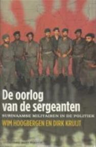 De oorlog van de sergeanten - W. Hoogbergen, Kruijt (ISBN 9789035129986)
