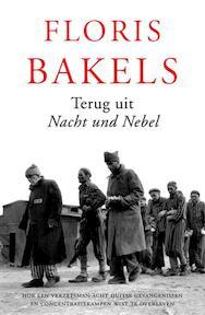 Terug uit 'Nacht und Nebel' - Floris B. Bakels, Floris.b Bakels (ISBN 9789401907514)