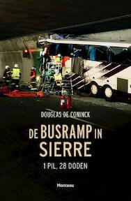 De busramp in Sierre - Douglas De Coninck (ISBN 9789022332559)