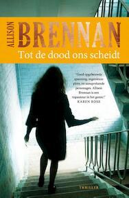 Tot de dood ons scheidt - Allison Brennan (ISBN 9789026138645)