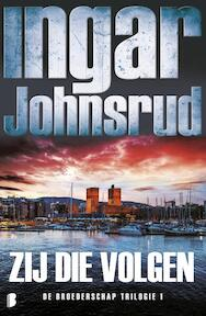 Zij die volgen - Ingar Johnsrud (ISBN 9789022576311)