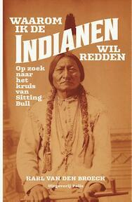 Waarom ik de Indianen wil redden - Broeck Karl (ISBN 9789463100861)