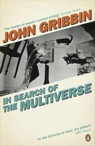In Search of the Multiverse - John Gribbin (ISBN 9780141036113)