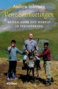 Verre ontmoetingen - Andrew Solomon (ISBN 9789046821527)
