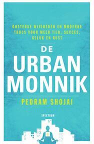 De urban monnik - Pedram Shojai (ISBN 9789000352586)