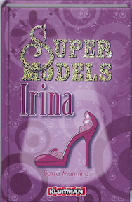 Supermodels. Irina - S. Manning (ISBN 9789020663570)