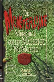 De Monsterlijke Memoires van Machtige McMoedig - Ahmet Zappa (ISBN 9789049921873)