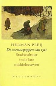 De sneeuwpoppen van 1511 - Herman Pleij (ISBN 9789029037419)
