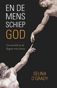 En de mens schiep God - Selina O'Grady (ISBN 9789059778436)
