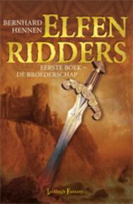 Elfenridders 1 De broederschap - B. Hennen (ISBN 9789024529216)