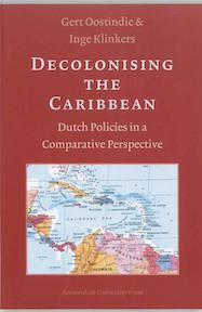 Decolonising the Caribbean - G. Oostindie, I. Klinkers (ISBN 9789053566541)