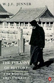 The tyranny of history - William John Francis Jenner (ISBN 9780140146776)