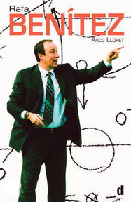 Rafa Benítez - Paco Lloret (ISBN 9780954684372)