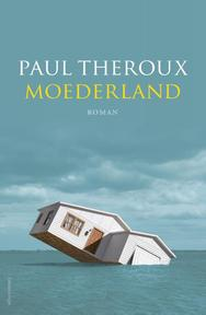 Moederland - Paul Theroux (ISBN 9789025451011)