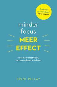 Minder focus, meer effect - Srini Pillay (ISBN 9789021565408)