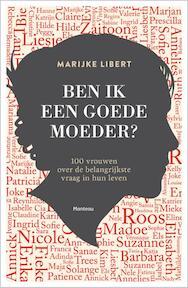 Ben ik een goed moeder? - Marijke Libert (ISBN 9789022333846)
