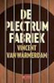 De plectrumfabriek - Vincent van Warmerdam (ISBN 9789044537406)