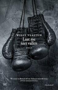 LAAT ME NIET VALLEN - Willy Vlautin (ISBN 9789029092180)