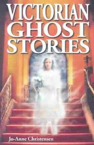 Victorian Ghost Stories - Jo-Anne Christensen (ISBN 9781894877350)