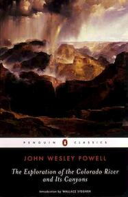Exploration of the Colorado River and Its Canyons - John Wesley Powell (ISBN 9780142437520)