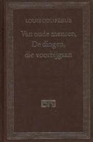Van oude mensen, de dingen die voorbijgaan - Louis Couperus (ISBN 9789010021007)
