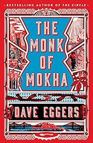 The Monk of Mokha - Dave Eggers (ISBN 9781524711382)