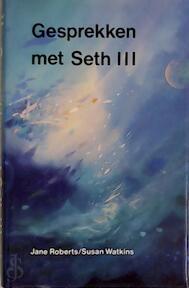 Gesprekken met seth / 3 - Roberts (ISBN 9789020255478)