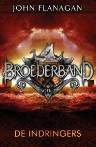 Broederband 2 - De indringers - John Flanagan (ISBN 9789025751159)