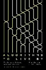 Algorithms to Live by - Brian Christian (ISBN 9780007547999)