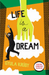 Life Is A Dream - Gyula Krúdy (ISBN 9780141193038)