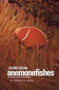 The Anemonefishes: Their Classification and Biology - Dr. Gerald Allen (ISBN 0876660014)