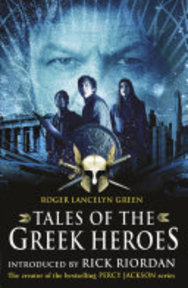 Tales of the Greek Heroes (Film Tie-in) - Roger Lancelyn Green (ISBN 9780141331478)
