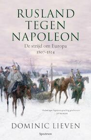 Rusland tegen Napoleon - Dominic Lieven (ISBN 9789049105471)