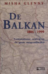 De Balkan 1804-1999 - Misha Glenly (ISBN 9789021586564)