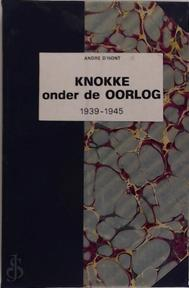 Knokke onder de oorlog 1939 - 1945 - Andre D'Hont