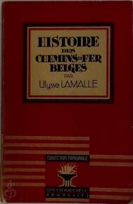 Histoire des chemins de fer Belges - Ulysse Lamalle