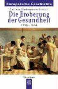Die Eroberung der Gesundheit 1750 - 1900 - Calixte Hudemann-Simon (ISBN 9783596601363)