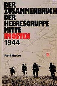 Der Zusammenbruch der Heeresgruppe Mitte im Osten 1944 - Rolf Hinze (ISBN 9783879436811)