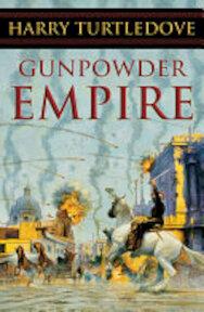 Gunpowder Empire - Harry Turtledove (ISBN 9780765306937)