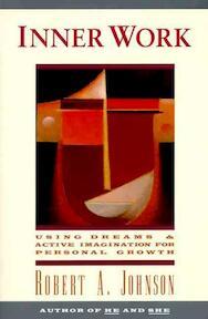 Inner Work - Robert A. Johnson (ISBN 9780062504319)