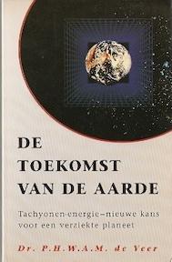 De toekomst van de aarde - P.H.W.A.M. de Veer (ISBN 9789061343486)