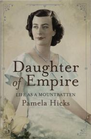 Daughter of Empire - Pamela Hicks (ISBN 9781780222844)